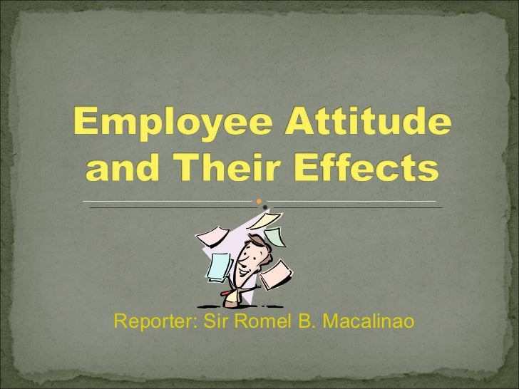 job attitude For instance, if a worker has a positive attitude while at work, the worker will perform better on the job on the other hand, if a worker constantly experience having a negative attitude while at work, this may lead to absenteeism or a possible resignation from the organization.