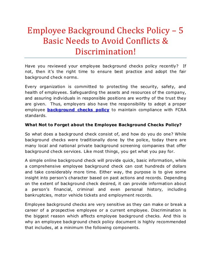 Employee Background Checks Policy – 5    Basic Needs to Avoid Conflicts &            Discrimination!Have you reviewed your...
