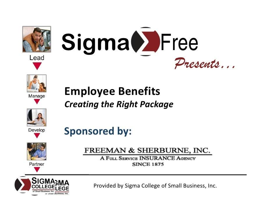Sigma                           Free                                       Presents… EmployeeBenefits CreatingtheRight...