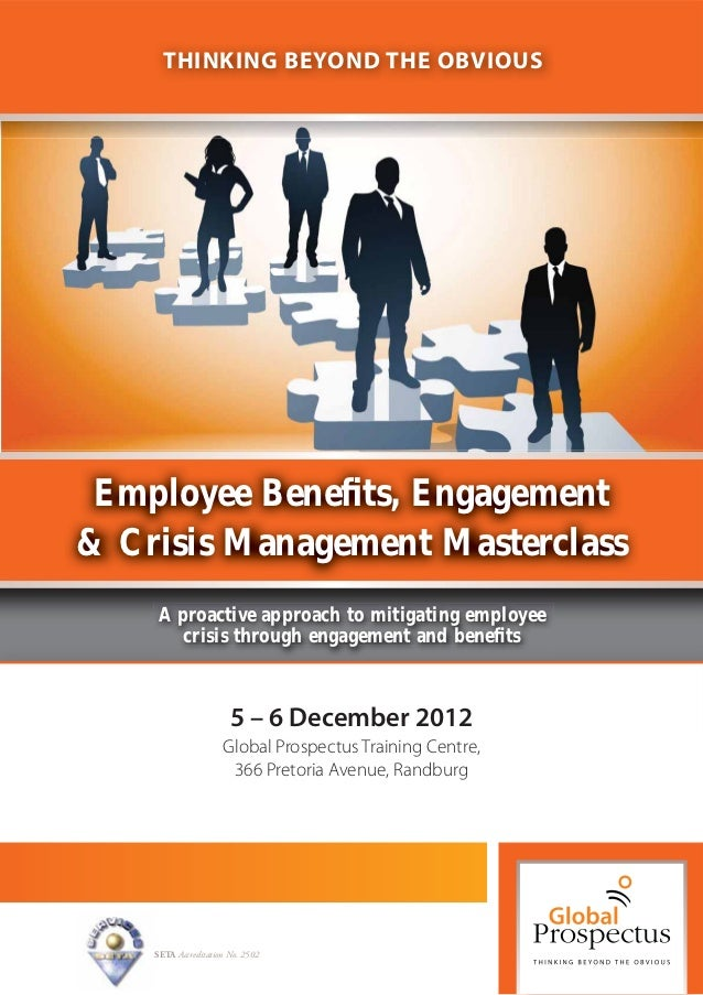 THINKING BEYOND THE OBVIOUS Employee Benefits, Engagement& Crisis Management Masterclass    A proactive approach to mitigat...
