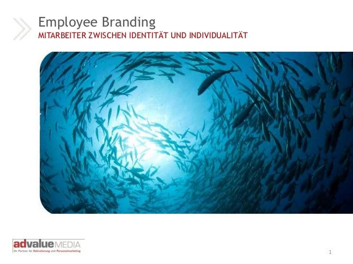 Employee BrandingMITARBEITER ZWISCHEN IDENTITÄT UND INDIVIDUALITÄT                                                    1