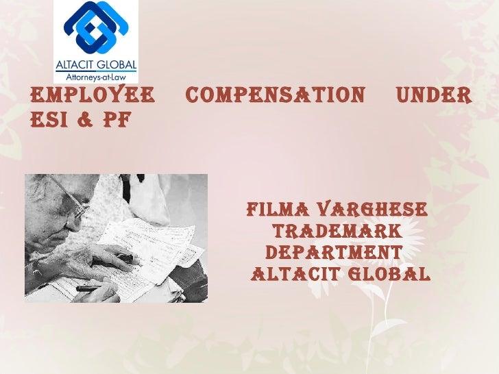EMPLOYEE COMPENSATION UNDER ESI & PF FILMA VARGHESE TRADEMARK DEPARTMENT ALTACIT GLOBAL