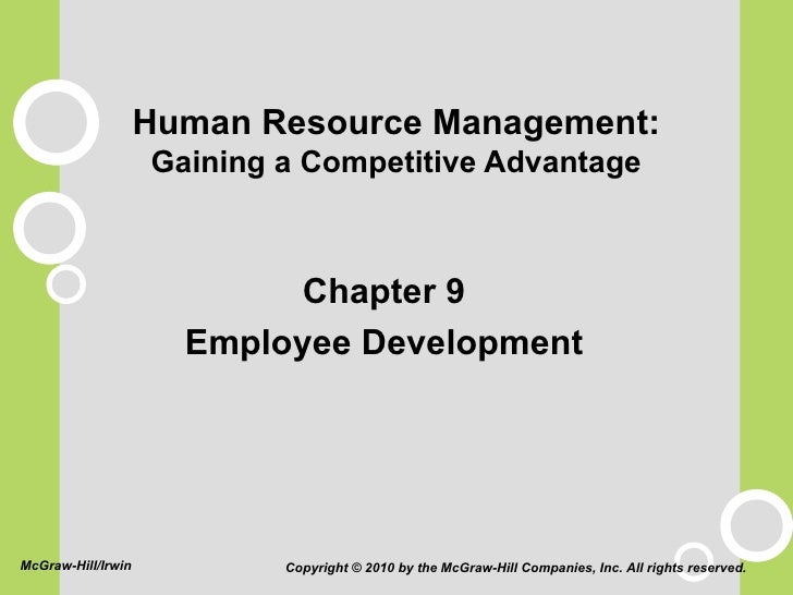 Human Resource Management: Gaining a Competitive Advantage <ul><li>Chapter 9 </li></ul><ul><li>Employee Development </li><...
