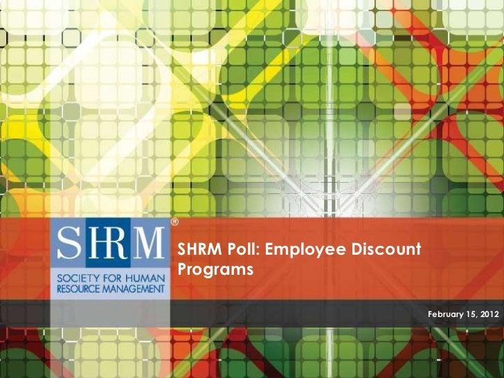 SHRM Poll: Employee DiscountPrograms                               February 15, 2012