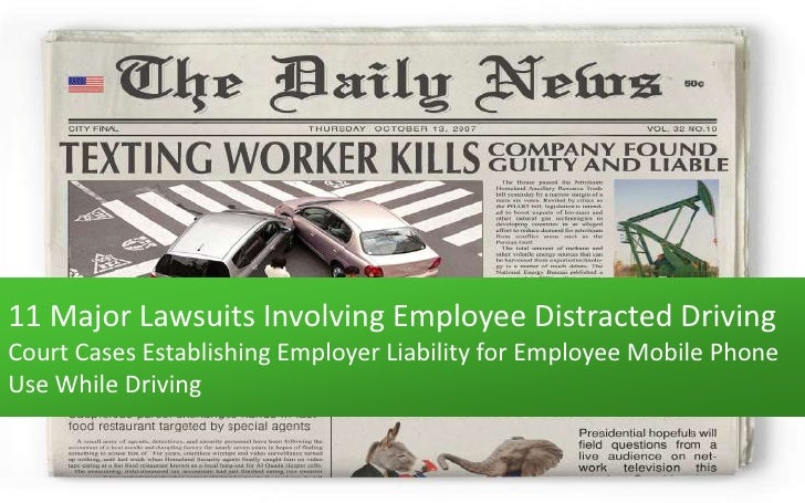 11 Major Lawsuits Involving Employee Distracted DrivingCourt Cases Establishing Employer Liability for Employee Mobile Pho...