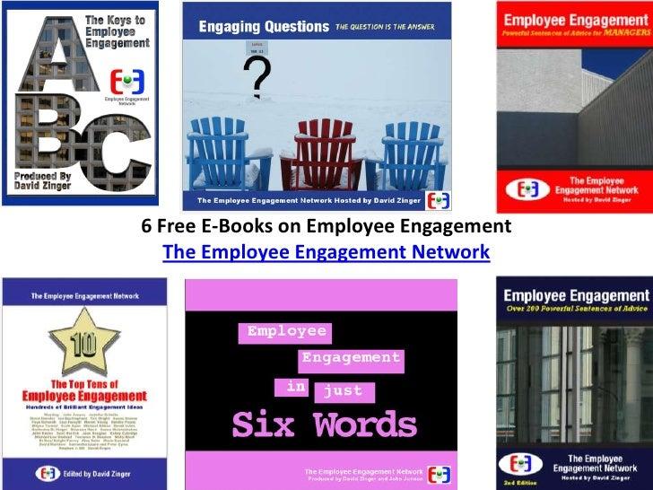 6 Free E-Books onEmployee EngagementThe Employee Engagement Network<br />