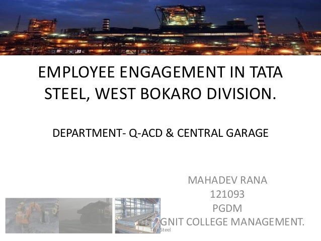 employees motivation techniques in tata steel If you're looking for a career that's truly world-class, tata steel offers graduate and placement opportunities on a different scale it's a chance to join a global network, and be part of.