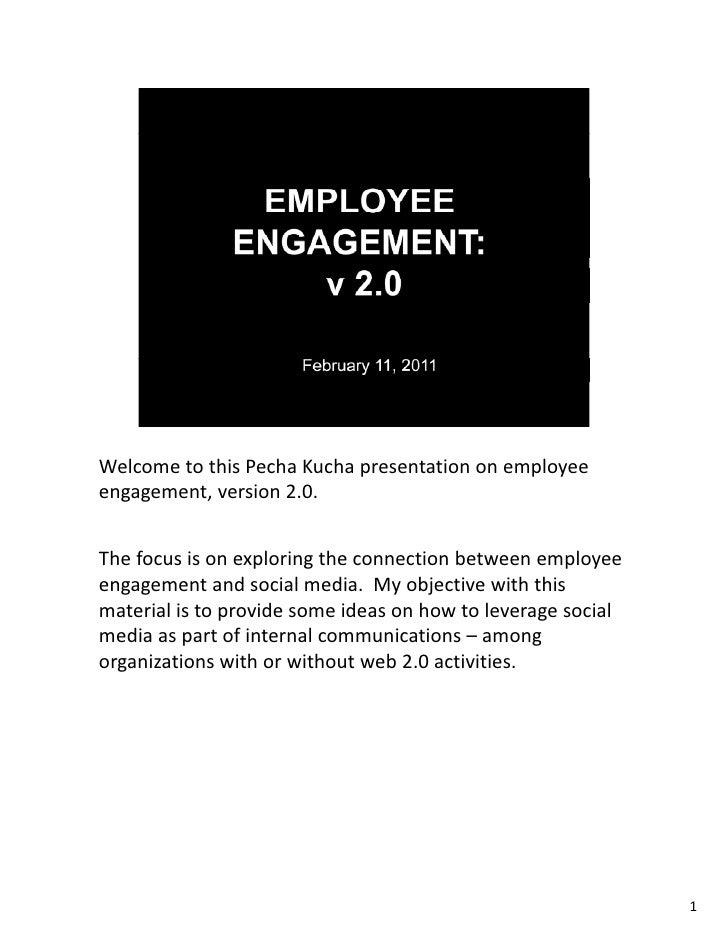 WelcometothisPechaKuchapresentationonemployeeWelcome to this Pecha Kucha presentation on employeeengagement,versi...