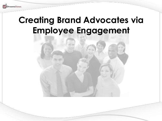 Creating Brand Advocates via Employee Engagement