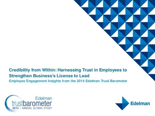 2014 Edelman Trust Barometer: Employee Engagement Insights