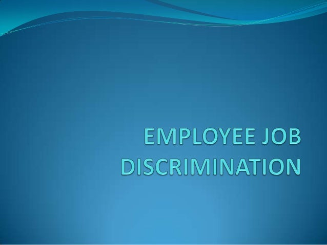 Discrimination Discrimination is the unlawful and intentional act of unfair treatment of a person based on race, ethnicit...