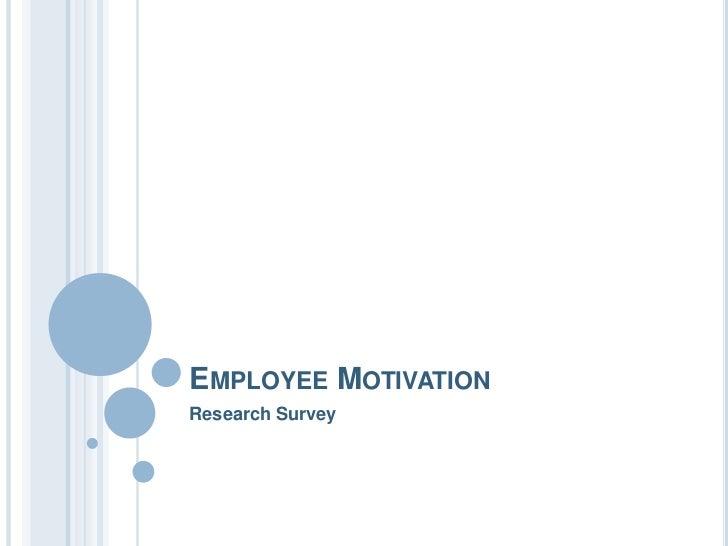 EMPLOYEE MOTIVATIONResearch Survey