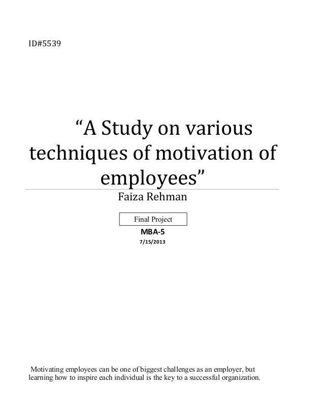 an analysis of motivation of the employees Employee motivation, ie methods for motivating employees, is an intrinsic and  internal drive to  the meta-analysis by wiersma concluded that when extrinsic  rewards are given by chance, they reduce intrinsic motivation this result is.