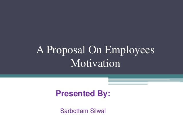 """employee motivation research proposal Research proposal: """"impact of team work effectiveness on employee motivation in enrichment centre at malaysia"""" table of contents introduction:- 3."""