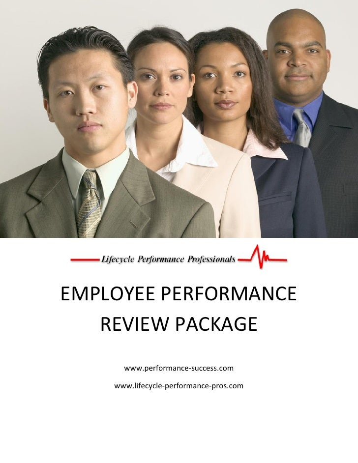EMPLOYEE PERFORMANCE    REVIEW PACKAGE       www.performance-success.com      www.lifecycle-performance-pros.com