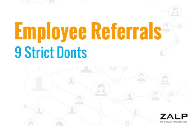 Employee Referrals 9 Strict Donts