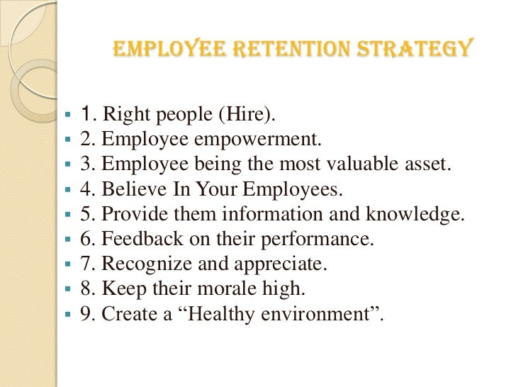 employee retention strategies Employees leave organizations for many reasons oftentimes these reasons are unknown to their employers employers need to listen to employees' needs and implement retention strategies to.