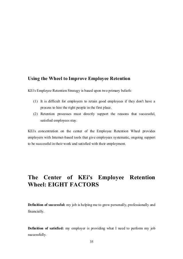 phd thesis employee retention Employee commitment and other factors that affect attraction and retention of  employees in organizations: the examination of research and opm practices  by bailey  department: doctor of management program school location:  united states -- maryland source: dai-a 75/01(e), dissertation abstracts  international.