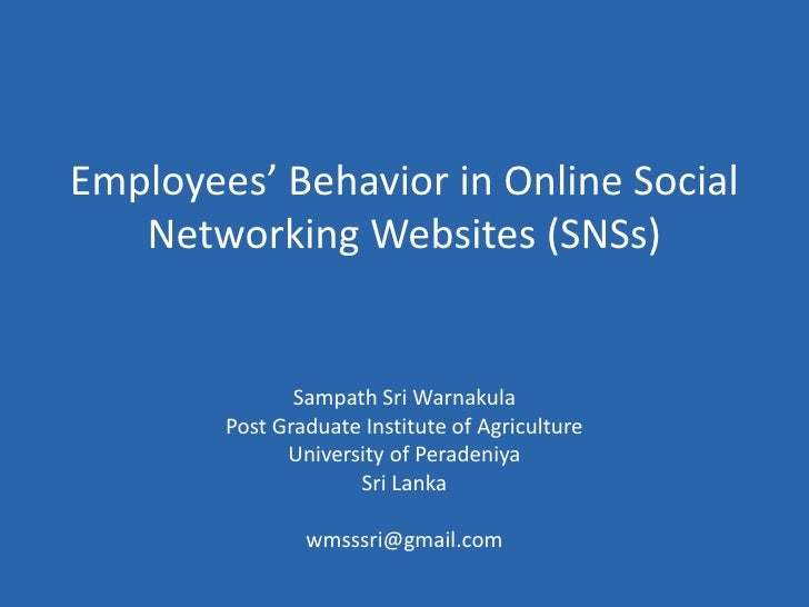 Employees' Behavior in Online Social Networking Websites (SNSs)<br />Sampath Sri Warnakula<br />Post Graduate Institute of...