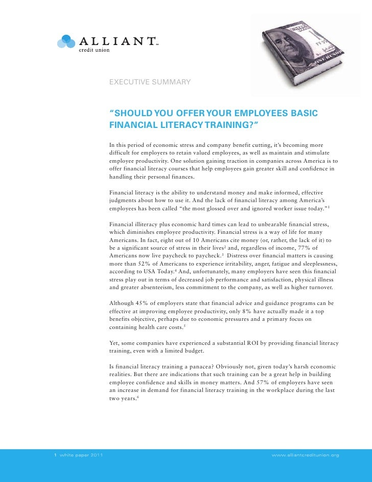 "EXECUTIVE SUMMARY    ""SHOULD YOU OFFER YOUR EMPLOYEES BASIC    FINANCIAL LITERACY TRAINING?""    In this period of economic..."