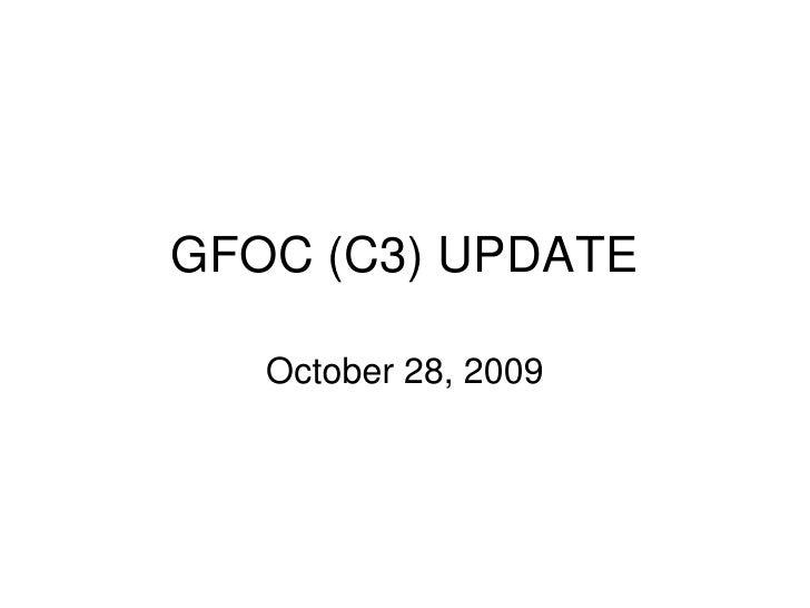 GFOC (C3) UPDATE<br />October 28, 2009<br />