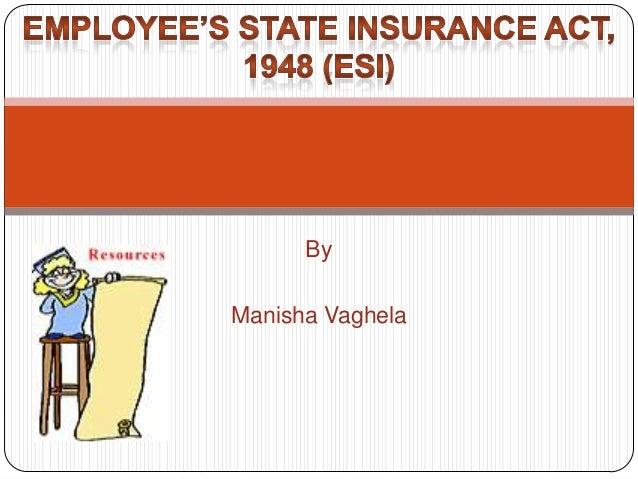 Employee's state insurance act, 1948 (esi)