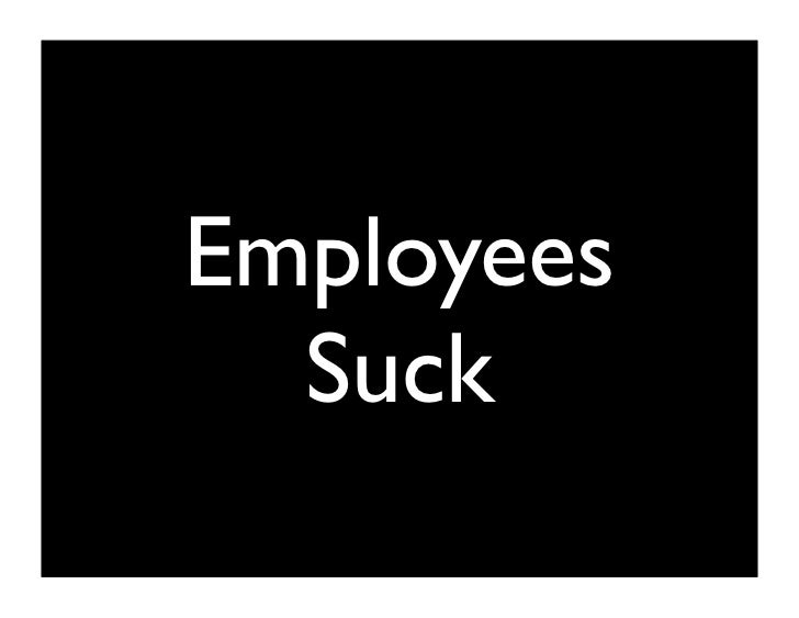 Employees Suck
