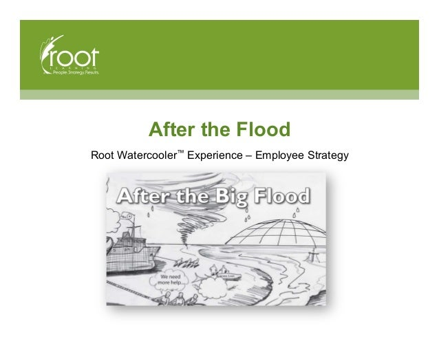 After the Flood Root Watercooler™ Experience – Employee Strategy