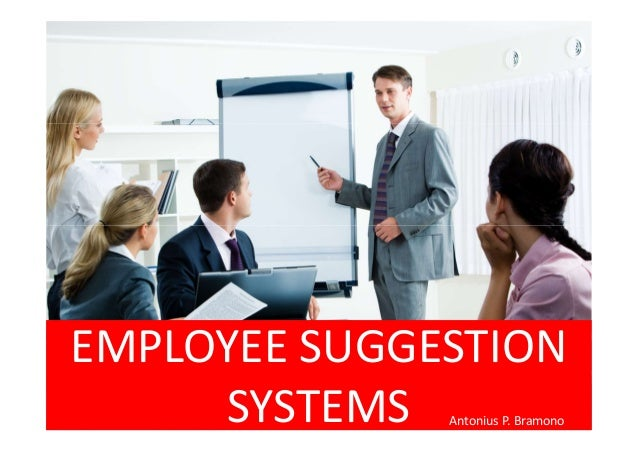 employee suggestion system Many corporate employee suggestion programs fail here are seven things to avoid.