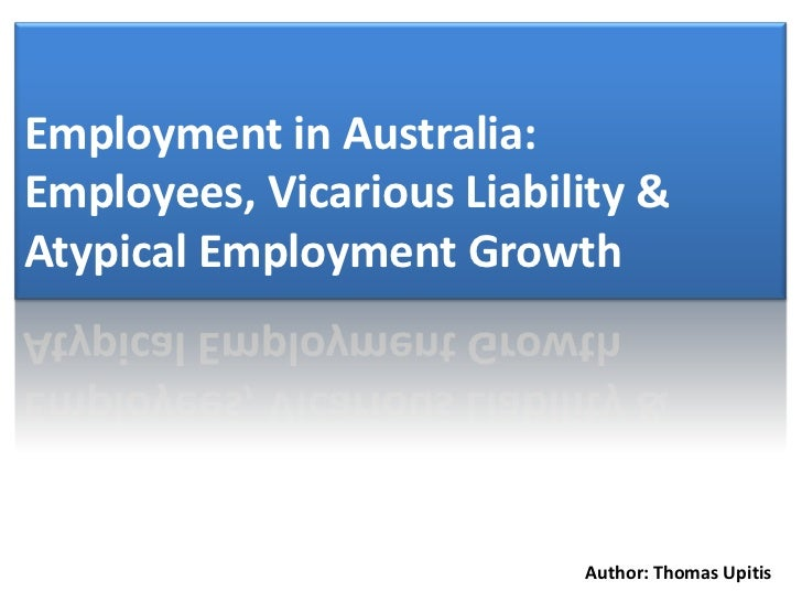 Employees, Vicarious Liability & Atypical Employment Growth