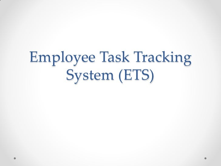 Employee Task Tracking    System (ETS)