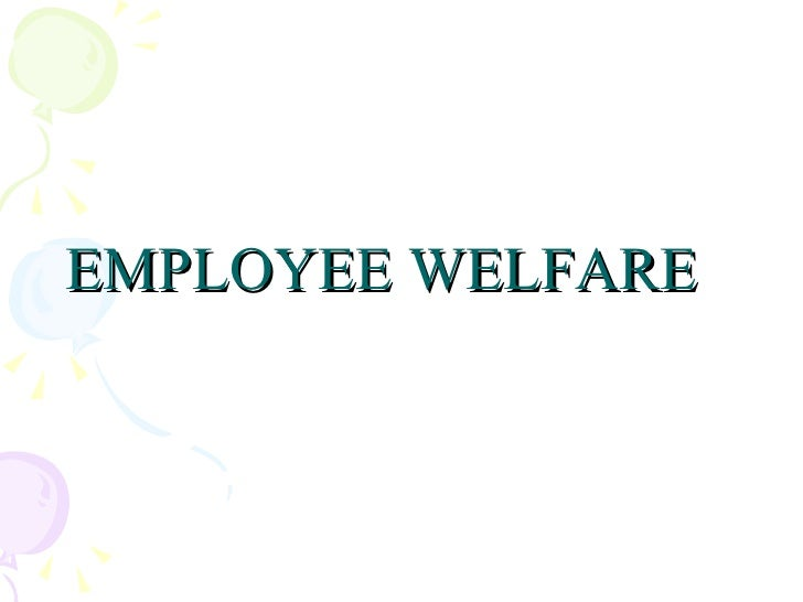 "research paper on employee welfare in india Inclusive term including various facilities offered to employees of the industry employee welfare activities are those benefits provided to the employees by the employer on an intentional terms the term ""employee"" and ""labour"" is used interchangeably in the study in this study employee welfare refers to welfare of labour /worker."