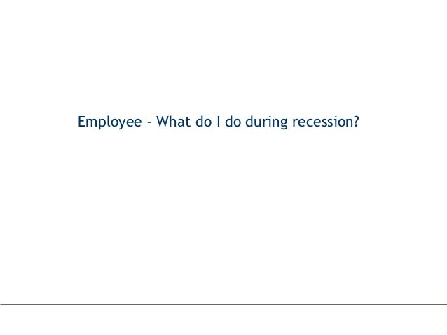 Employee - What do I do during recession?