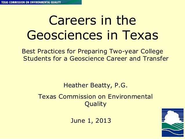 Careers in the Geosciences in Texas Best Practices for Preparing Two-year College Students for a Geoscience Career and Tra...