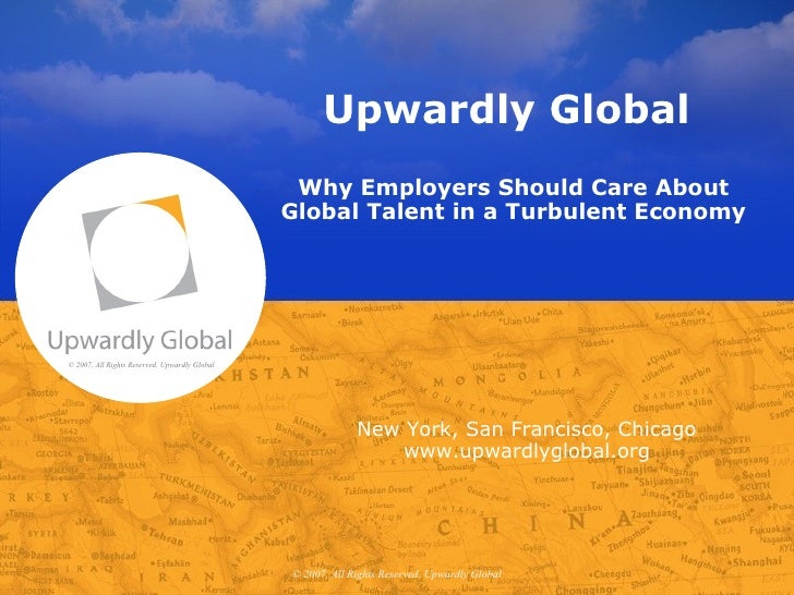 Upwardly Global                                                 Why Employers Should Care About                           ...