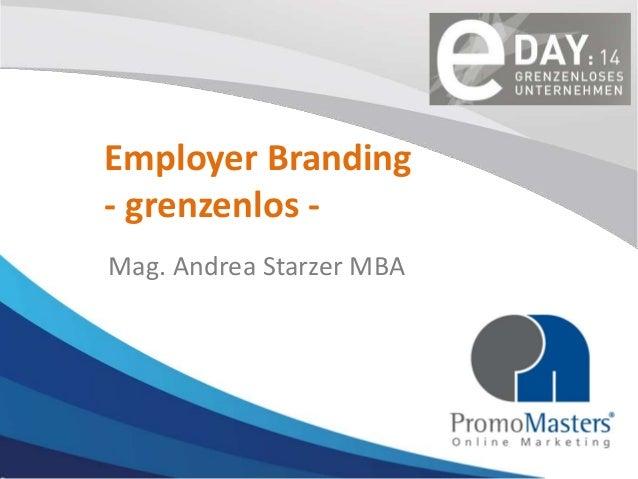 Employer Branding - grenzenlos Mag. Andrea Starzer MBA