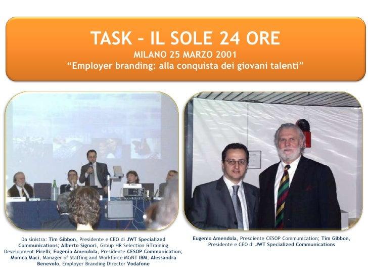 """TASK – IL SOLE 24 ORE <br />MILANO 25 MARZO 2001<br />""""Employerbranding: alla conquista dei giovani talenti"""" <br />Da sini..."""