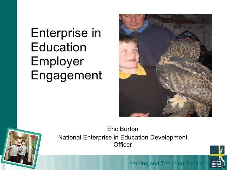 Eric Burton National Enterprise in Education Development Officer Enterprise in  Education Employer  Engagement