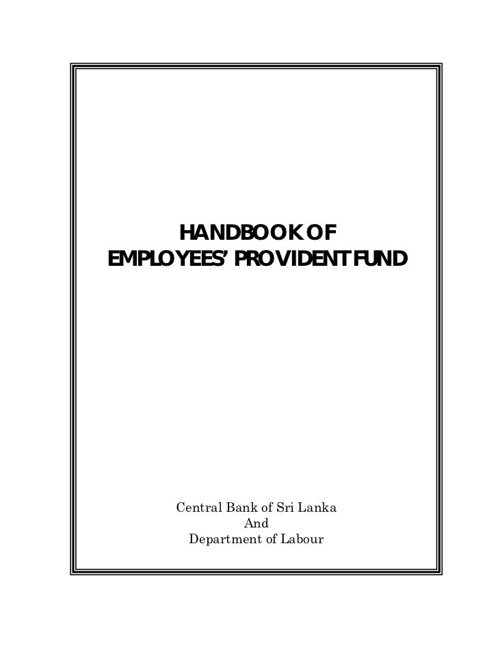HANDBOOK OFEMPLOYEES' PROVIDENT FUND     Central Bank of Sri Lanka               And       Department of Labour