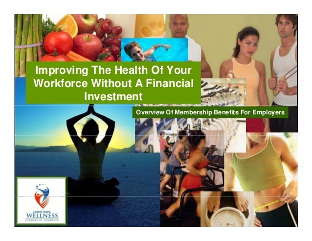 Improving The Health Of Yourp g Workforce Without A Financial Investment Overview Of Membership Benefits For Employers