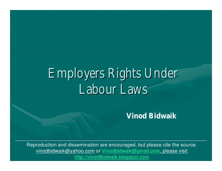 Employers Rights Under             Labour Laws                                           Vinod BidwaikReproduction and dis...