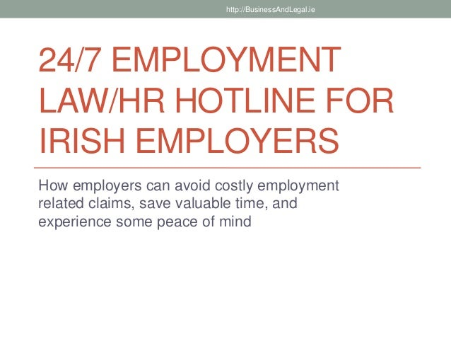 Employment Law/HR Hotline for Irish Employers-Avoid Costly Claims by Employees