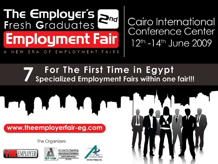An Arena of Employment Fairs  For the first time in Egypt and the Middle East;          An Arena of Employment Fairs:  •Fi...