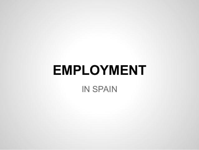 EMPLOYMENT IN SPAIN
