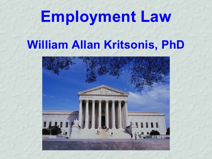 Employment Law <ul><li>William Allan Kritsonis, PhD </li></ul>