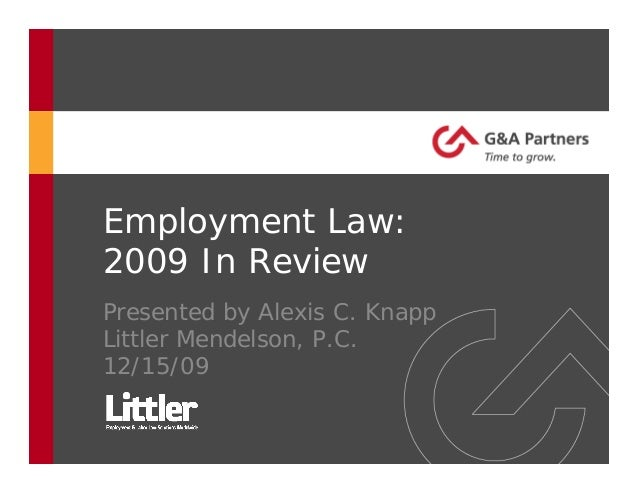 Employment Law: 2009 In Review Presented by Alexis C. Knapp Littler Mendelson, P.C. 12/15/09