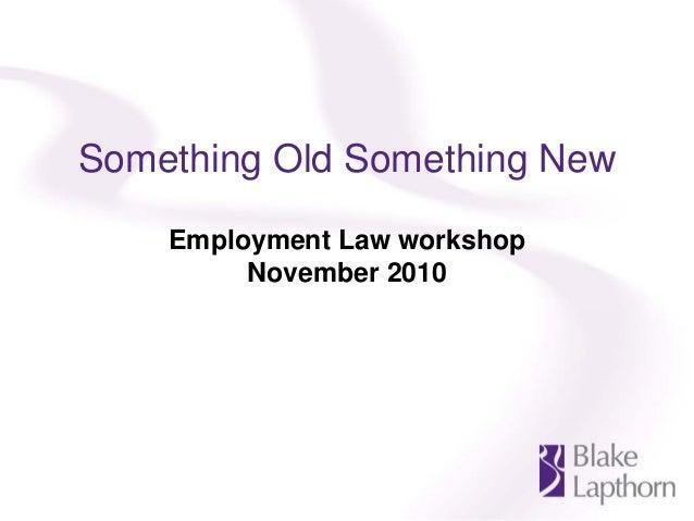 Something Old Something New Employment Law workshop November 2010