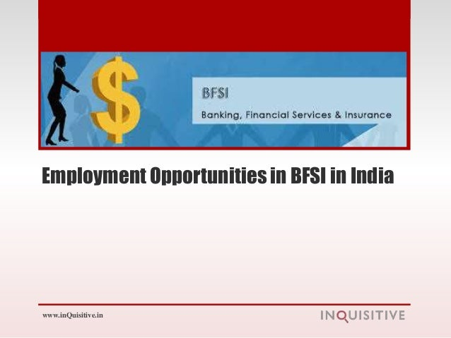 Employment Opportunities in BFSI in Indiawww.inQuisitive.in