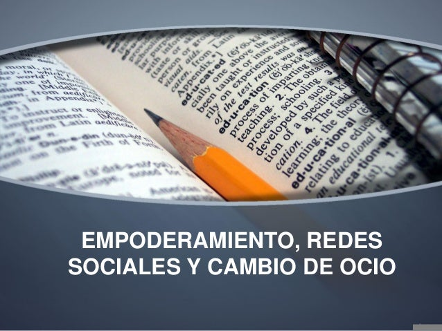 EMPODERAMIENTO, REDES SOCIALES Y CAMBIO DE OCIO