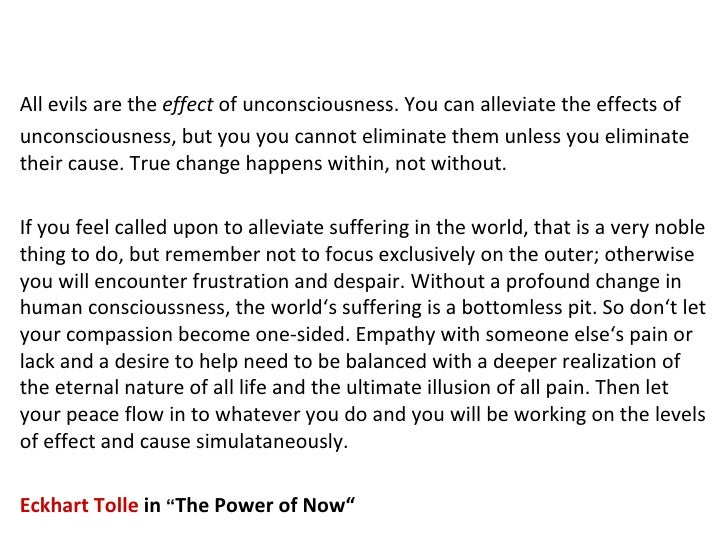 All evils are the  effect  of unconsciousness. You can alleviate the effects of  unconsciousness, but you you cannot elimi...
